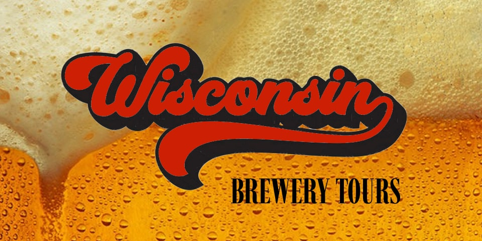 Wisconsin Brewery Tours